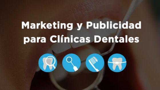 El Marketing Dental y la Publicidad para Clínicas Dentales
