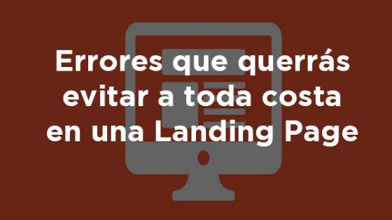 Errores a evitar en una Landing Page