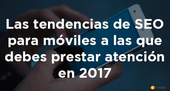 Tendencias SEO para móviles 2017