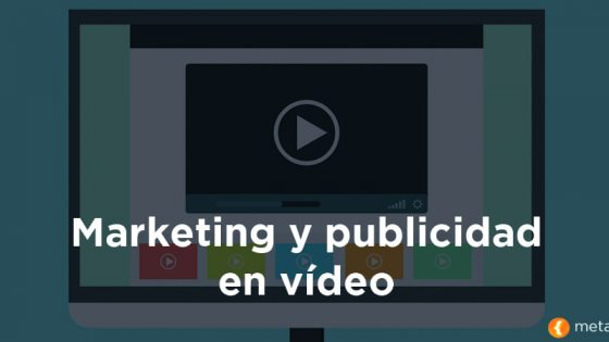 Marketing y publicidad en vídeo en Metacom