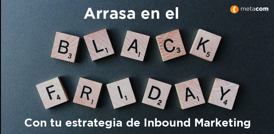 Arrasa en el Black Friday con tu estrategia de Inbound Marketing