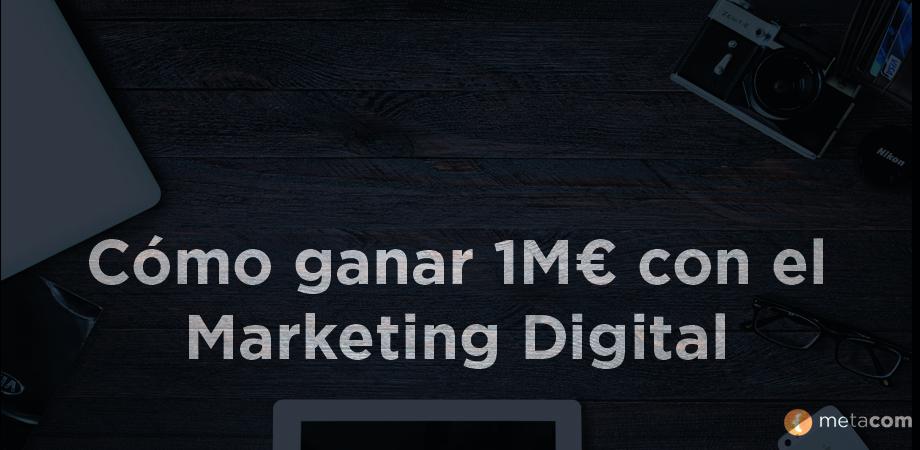 Portada de Cómo ganar 1M€ gracias al marketing digital