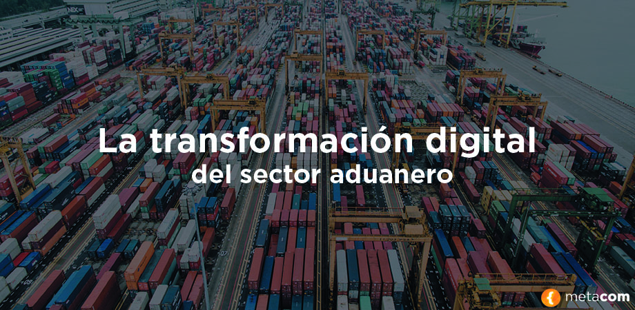 La transformación digital del sector aduanero