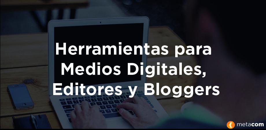 Herramientas para Medios Digitales, Editores y Bloggers