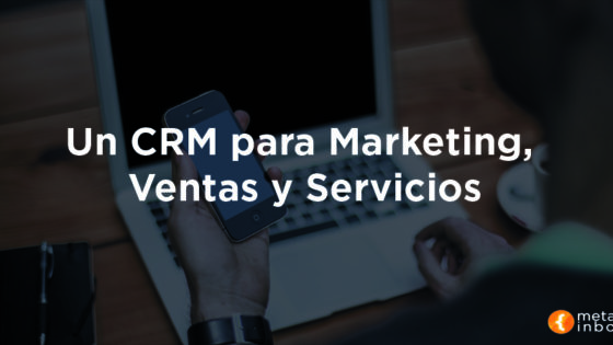 CRM para Marketing, Ventas y Servicios