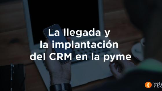 Llegada e implantación CRM en PYMES