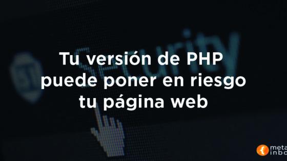 La versión de php puede afectar a la seguridad de la web
