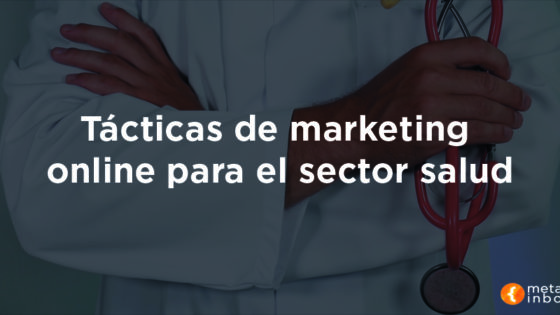 Tácticas de marketing online en el sector salud