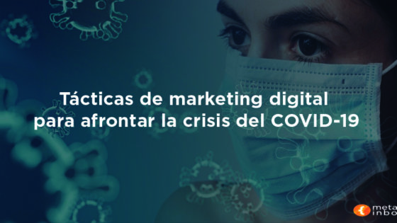 Tácticas de marketing digital para afrontar el COVID-19