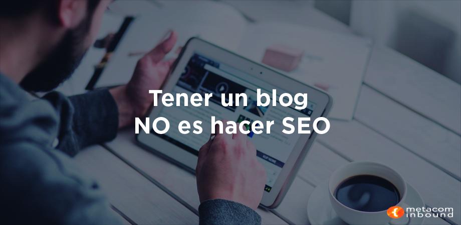 Tener un blog no es hacer SEO